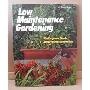 Low Maintenance Gardening   Paperback   Copyright 1975