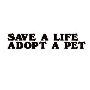 Save a Life Adopt a Pet Black Vinyl Car Decal Sticker Dog