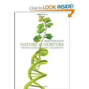 Nature & Nurture (9781615666263): Brad Woodson: Books