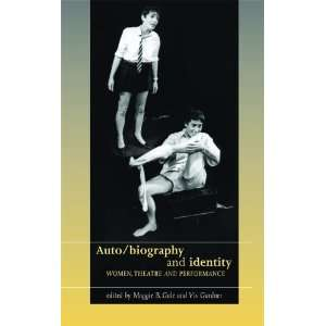 Auto/Biography and Identity: Women, Theatre and