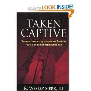 multi billion dollar insurance industry: III R. Wesley Sierk: Books