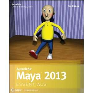 Autodesk Maya 2013 Essentials (9781118167748): Paul Naas: Books