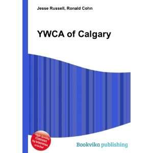 YWCA of Calgary Ronald Cohn Jesse Russell Books
