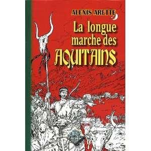 la longue marche des aquitains (9782846183710) Alexis Arette Books