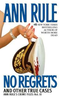 No Regrets and Other True Cases (Ann Rules Crime Files Series #11)