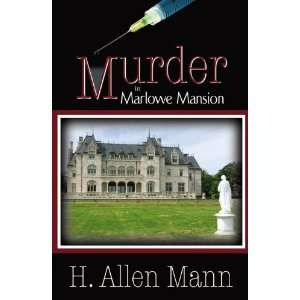 Murder in Marlowe Mansion (9780741458568): H. Allen Mann: Books
