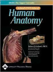 Atlas of Human Anatomy, DVD 1 The Upper Extremity (Aclands DVD Atlas