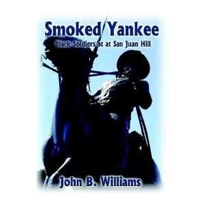 Smoked Yankee: Black Soldiers at San Juan Hill
