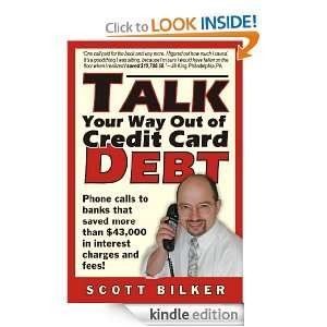 Talk Your Way Out of Credit Card Debt!: Phone Calls to Banks That