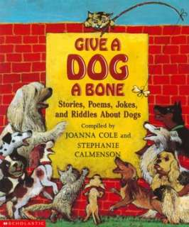 Give a Dog a Bone Stories, Poems, Jokes and Riddles
