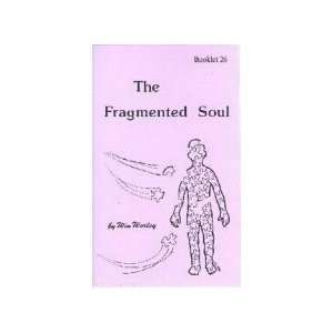 The Fragmented Soul (9781930275379) Win Worley Books