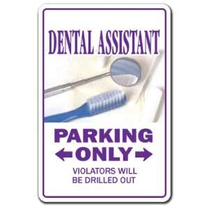 ASSISTANT ~Novelty Sign~ parking dentist gift: Patio, Lawn & Garden