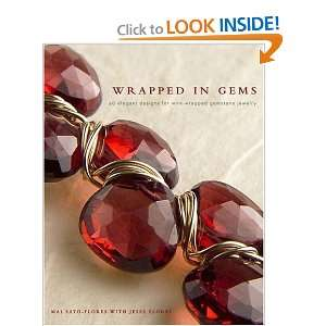 Wrapped in Gems: 40 Elegant Designs for Wire Wrapped