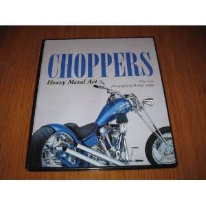 Choppers Heavy Metal Art (9780681370357) Mike Seate Books