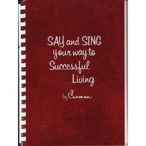 Say and Sing Your Way to Successful Living carmen Books