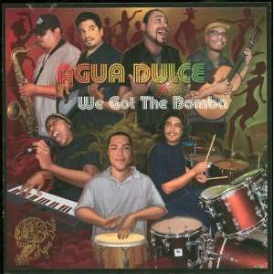 We Got the Bomba: Agua Dulce: Music
