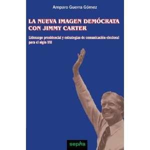 La Nueva Imagen Demócrata con Jimmy Carter: Liderazgo