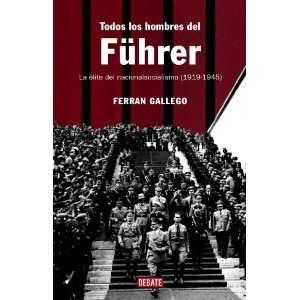 Todos los hombres del Fuhrer / All men of the Fuhrer La