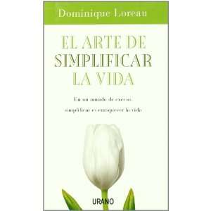 De Simplificar La Vida, El (9788479536350): Dominique Loreau: Books