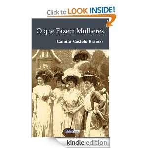 Que Fazem Mulheres (Portuguese Edition): Camilo Castelo Branco