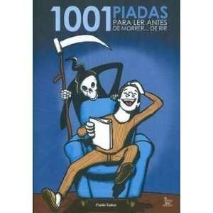 1001 Piadas Para Ler Antes de Morrer. . . de Rir (Em