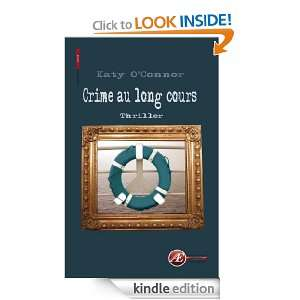 Crime au long cours (ROUGE) (French Ediion) Kay OConnor