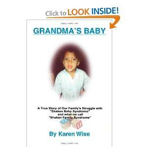Grandmas Baby: A True Story of One Familys Struggle with