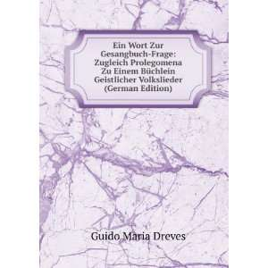 Geistlicher Volkslieder (German Edition) Guido Maria Dreves Books