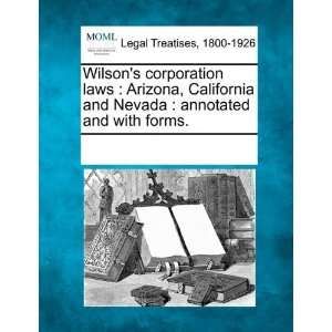 laws Arizona, California and Nevada  annotated and with forms