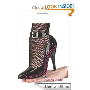 How to Capture a Mistress (M/s Studies Books) Karen Martin