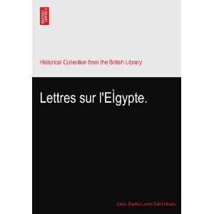 Lettres sur lEÌgypte.: Jules. BartheìLemy Saint Hilaire: Books