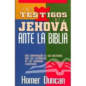 Testigos de Jehova ante la Biblia (9789686529555): Homer Duncan: Books