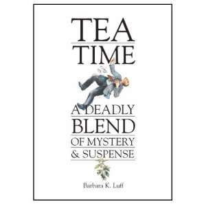 Tea Time: A Deadly Blend of Mystery & Suspense