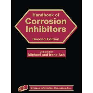 of Corrosion Inhibitors (9781934764084): Michael and Irene Ash: Books
