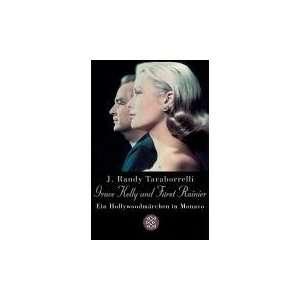 Grace Kelly und Fürs Rainier (9783596160907) J. Randy
