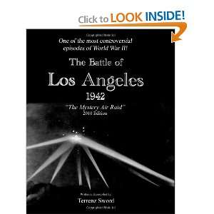 The Battle of Los Angeles, 1942 The Mystery Air Raid