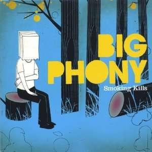 Smoking Kills: Big Phony: Music