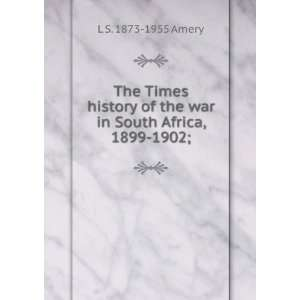 The Times history of the war in South Africa, 1899 1902