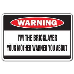 THE BRICKLAYER Warning Sign mother funny brick Patio, Lawn & Garden