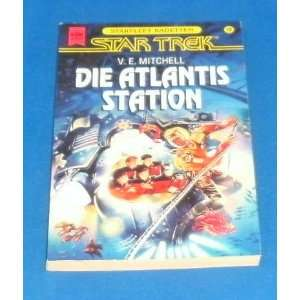 Atlantis Station. Star Trek. (9783453094659) V. E. Mitchell Books
