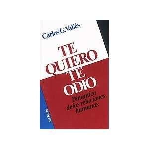 Te Quiero, Te Odio   Dinamica de Las Relaciones (Spanish