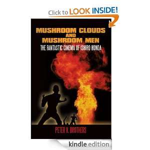 Mushroom Clouds and Mushroom Men eBook: Peter H. Brothers