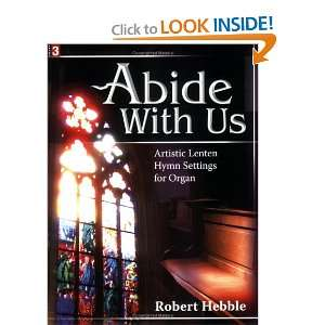 Abide With Us: Artistic Lenten Hymn Settings for Organ