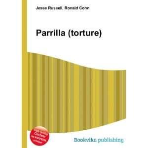 Parrilla (torture): Ronald Cohn Jesse Russell: Books