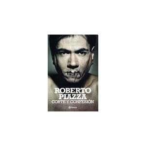CORTE Y CONFESION (9789504919612) PIAZZA ROBERTO Books