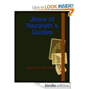 Jesus of Nazareths Quotes: Humberto Burruezo:  Kindle