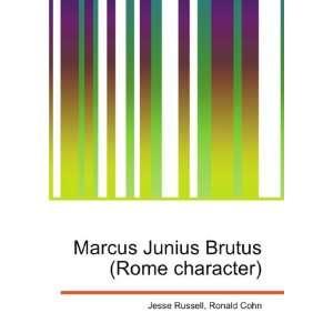 Marcus Junius Brutus (Rome character) Ronald Cohn Jesse