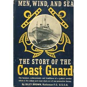 the Story of the Coast Guard Radioman F.C. U.S.C.G Riley Brown Books