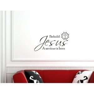: Behold jesus a saviour is born Vinyl wall art Inspirational quotes