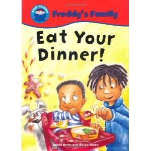 Eat Your Dinner! (Start Reading Freddys Family) David Orme